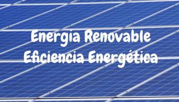 Energía Renovable - Eficiencia Energética